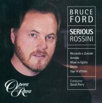 Bruce Ford - Serious Rossini