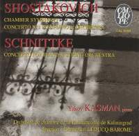 Shostakovich: Chamber Symphony - Piano Concerto - Schnittke: Piano Concerto