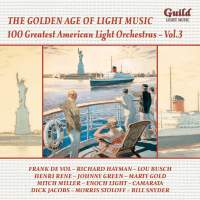 GALM 135: 100 Greatest American Light Orchestras - Vol. 3
