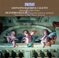 Caletti: Madrigali (Libro Primo) & Ballis: Canzonette amorose spirituali