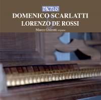 Domenico Scarlatti & Lorenzo de Rossi: Opere per organo