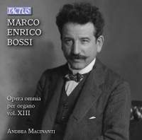 Bossi: Opera omnia per Organo, Vol. 13
