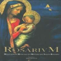 Rosarium: Meditazioni susicali sui misteri del Santo Rosario