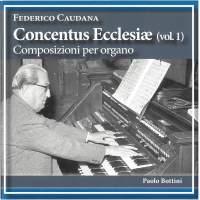 Caudana: Concentus ecclesiae, Vol. 1 — Composizioni per organo