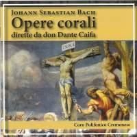 J.S. Bach: Opere corali, dirette da Don Dante Caifa