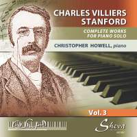 Stanford: Works for Piano Solo Vol. 3