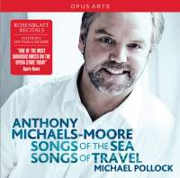 Anthony Michaels-Moore: Songs Of The Sea & Songs Of Travel