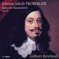 Johann Jakob Froberger: Suites for harpsichord, Volume 1