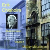 Piano Music of Erik Chisholm - Volume 4