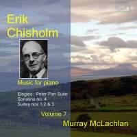 Piano Music of Erik Chisholm - Volume 7