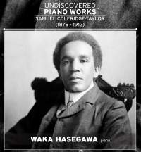 Coleridge-Taylor: Undiscovered Piano Works