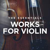 The Essentials: Works for Violin