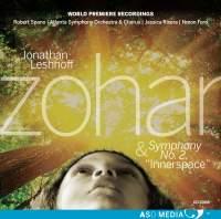 Jonathan Leshnoff: Zohar & Symphony No. 2 'Innerspace'