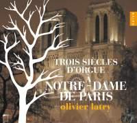 Three Centuries of Organ Music at Notre Dame de Paris