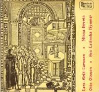Lars-Erik Larsson: Missa brevis & Otto Olsson: 6 Latin Hymns