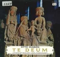 Otto Olsson: Te Deum (Recorded 1964)