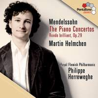 Mendelssohn: The Piano Concertos & Rondo Brilliant
