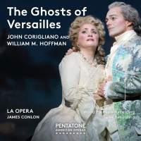 Corigliano, J: The Ghosts of Versailles