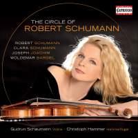 The Circle of Robert Schumann Volume 1
