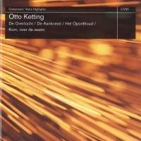 Otto Ketting: De Overtoch and other works