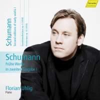 Schumann: Frühe Werke in zweiter Ausgabe I