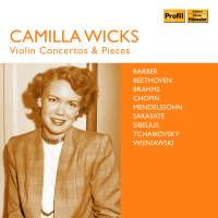 Camilla Wicks: Violin Concertos & Pieces