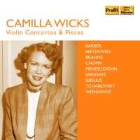 Camilla Wicks: Violin Concertos & Pieces