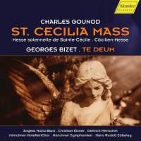 Gounod: St Cecilia Mass & Bizet: Te Deum