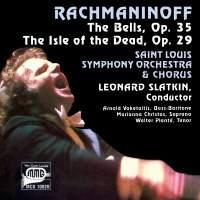 Rachmaninoff: The Bells, Op. 35 & Isle of the Dead, Op. 29