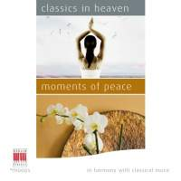 Classics in Heaven - Moments of Peace (In Harmony with Classical Music)