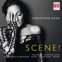 Scene!: Concert arias by Beethoven, Haydn, Mendelssohn and Mozart