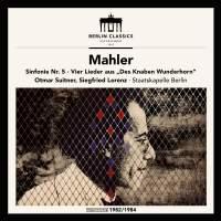 Mahler: Symphony No. 5, Rückert Lieder & Songs from Des Knaben Wunderhorn