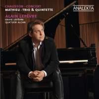 Chausson Concert & Mathieu Trio & Quintet