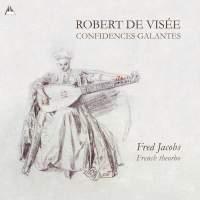 Robert de Visée: Confidences Galantes