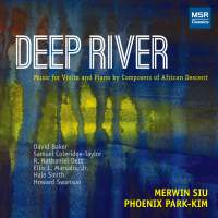Deep River: Music for Violin and Piano by Composers of African Descent