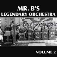 Mr. B's Legendary Orchestra, Vol. 2