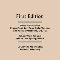 Alan Hovhaness: Magnificat for Four Solo Voices, Chorus & Orchestra, Op. 157 & Chou Wen-Chung: All in the Spring Wind