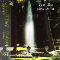 Collage New Music: Works by Andrew Imbrie & John Stewart McLennan
