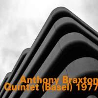 Anthony Braxton Quintet Quintet (Basel) 1977 - Live