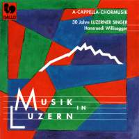 Musik in Luzern: A Capella Chormusik (A Capella Choir Music)