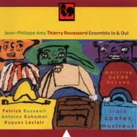 Antoine Duhamel - Hugues Leclair - Patrick Busseuil: Trois contes musicaux