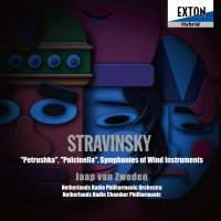 Stravinsky: Petrushka, Pulcinella Suite & Symphonies of Wind Instruments