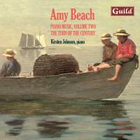 Piano Music by Amy Beach: Vol. 2, The Turn of the Century