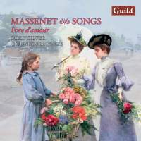 Massenet: 'Ivre d'amour' - 28 songs for soprano and piano