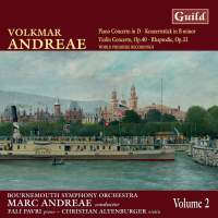 Volkmar Andreae: Piano Concerto, Violin Concerto and other works