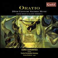 Oratio: 20th Century Sacred Music from Spain and Latin America
