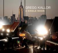 Gregg Kallor: A Single Noon