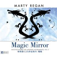 Magic Mirror: Selected Works for Japanese Instruments, Vol. 2