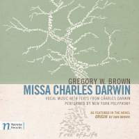 "Gregory W. Brown: Missa Charles Darwin (As Featured in the Novel ""Origin"" by Dan Brown)"