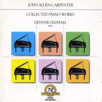 Carpenter: Collected Piano Works